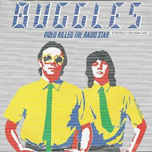 Video Killed the Radio Star / The Buggles