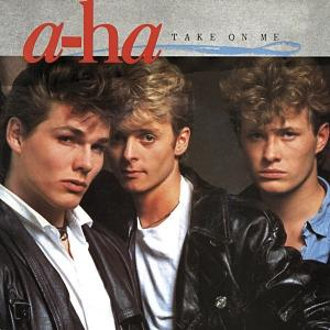 Take On Me / a-ha