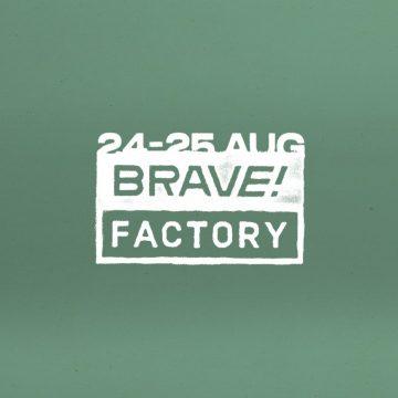 Brave! Factory Festival 2019: Киев 24-25 августа
