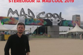 STEREOBAZA#360 Madrid, Mad Cool 2019