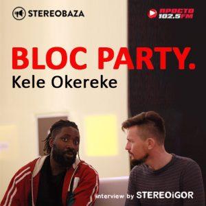 Интервью с Келе Окереке — лидером BLOC PARTY