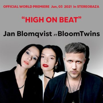 Jan Blomqvist ft Bloom Twins: официальная мировая премьера 03/06/2021 в STEREOBAZA