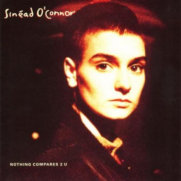 Nothing Compares 2 U / Sinéad O'Connor