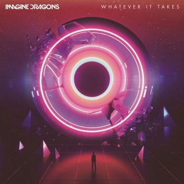 Whatever It Takes / Imagine Dragons